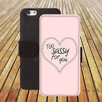 iphone 6 case too sassy for you heart colorful iphone 4/4s iphone 5 5C 5S iPhone 6 Plus iphone 5C Wallet Case,iPhone 5 Case,Cover,Cases colorful pattern L536