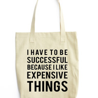 Have To Be Successful Tote