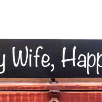 Happy wife, happy life wood sign