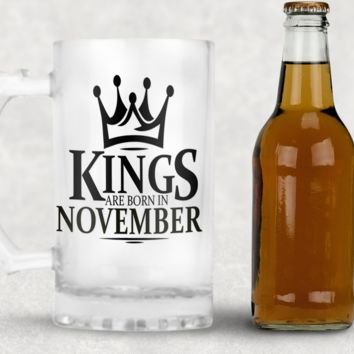 Kings Are Born in November Frosted Beer Mug, 16oz Frosted Beer Stein