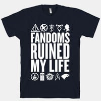 Fandoms Ruined My Life