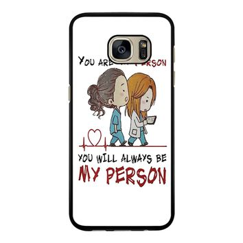 Grey S Anatomy You Will Always Be My Person Samsung Galaxy S7 Case