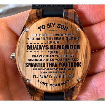 To My Son - You Are Braver Than You Believe - Wooden Watch