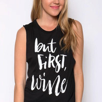 """""""But First, Wine"""" Black Graphic Tank"""