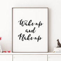 GIRL BATHROOM DECOR Wake Up and Make Up Fashion Print Printable Art Typography print Wall Decor Home Decor Bedroom Wall Art Instant Download
