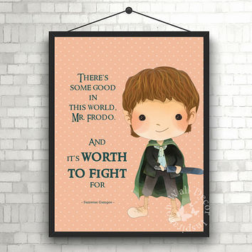 There's some good | Samwise Gamgee | Art Print | Home Decor Print | Printable Quote | Typography | The Lord of the rings | J.R.R. Tolkien
