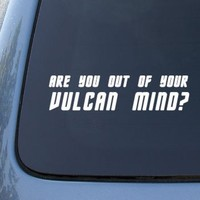 """Are You Out Of Your Vulcan Mind 6"""" White Vinyl Decal"""