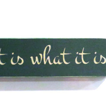 It is what it is wood decorative magnet - fridge decor - office magnet