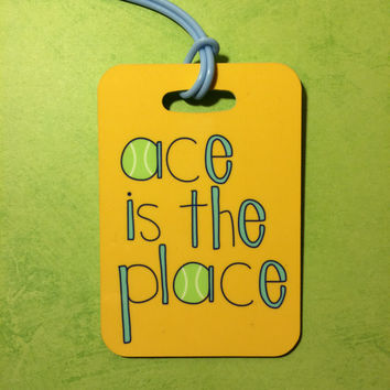 Personalized Ace is the Place Tennis Sport Bag Tag - Luggage Tag Bag Tag