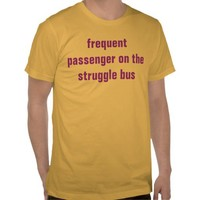 struggle bus tee shirts from Zazzle.com