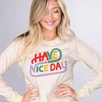 Have a Nice Day Long Sleeve