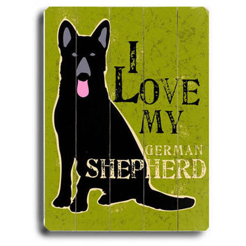 Love My German Shepherd Wood Sign