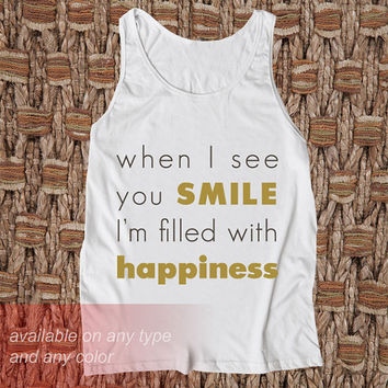 when i see you smile Casual Wear Sporty Cool Tank top Funny Tank Cute Direct to garment
