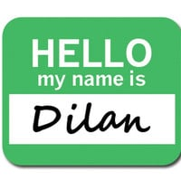Dilan Hello My Name Is Mouse Pad