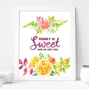 Honey Is Sweet And So Are You Print, Honey Is Sweet And So Are You Quote, Inspirational Quote, Love Card, Romantic GIft, Printable Wall Art