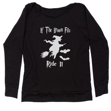 If The Broom Fits Ride It Witch  Slouchy Off Shoulder Sweatshirt