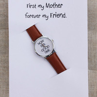 Brown Band Casual Now is a Good Time Wrist Watch Unisex Gift First my Mother, Forever my Friend Card Watch