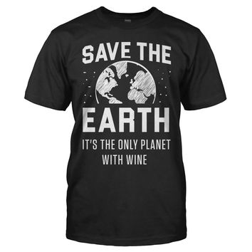 Save The Earth, It's The Only Planet With Wine