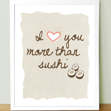 I Love You More Than Sushi Art Print 8x10 by UUPP on Etsy