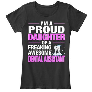PROUD DAUGHTER - DENTAL ASSISTANT