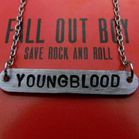 YOUNG BLOOD (fall out boy) // hand-stamped aluminium necklace (A)