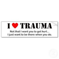 I ♥ Trauma Bumper Stickers from Zazzle.com
