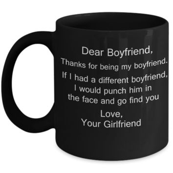 Dear Boyfriend Note Funny Thanks From Girlfriend Contemporary Design Black Coffee Mug - Porcelain Tea Cup - 11 oz - Great Gift