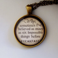 Alice in Wonderland Quote Necklace. Book Jewelry. 18 Inch Chain.
