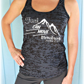 Faith Can Move Mountains Matthew 17:20 Bible Verse Burnout Inspirational Workout Tank Top. Womens Motivational Clothing.