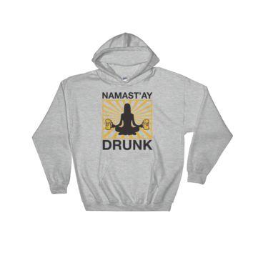 Namast'ay Drunk - Hooded Sweatshirt