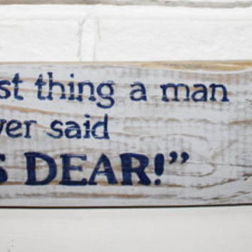 Rustic Smartest Man Yes Dear Sign