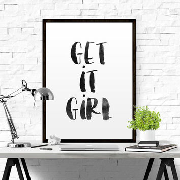 "Inspirational Quote ""Get It Girl"" Wall Art Decor Typography Poster Printable Art Typography Art Home Decor Typographic Print Poster Wall Art"