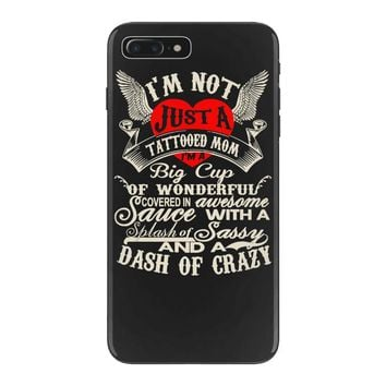 i'm not just a tattooed mom i,m a big cup iPhone 7 Plus Case