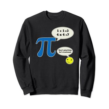 PI DAY Funny Sweatshirt He's Irrational
