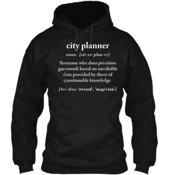 City Planner Definition Meaning Funny Humor Gift  Pullover Hoodie 8 oz