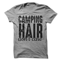 Camping Hair Don't Care T-Shirt Tee Outdoors Mountains Shirts Womens Tshirts Camper Camp Shirt