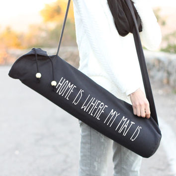 Black Yoga Mat Bag - Home Is Where My Mat Is  - Yoga Mat Carrier - Yoga Sling - Yoga - Black Mat Bag - Mat Bag - Yoga Mat Bag - Yoga Bag