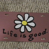 Life is Good License Plate - Pink