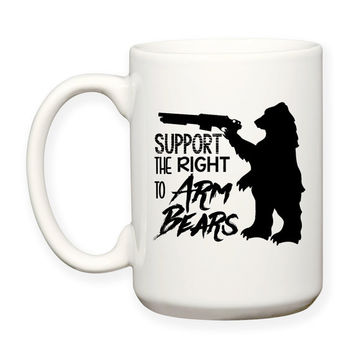 Humor Funny Support The Right To Arm Bears 2nd Amendment Gun Rights Bear Arms Typography 15 oz Coffee Tea Mug Dishwasher Microwave Safe