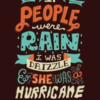 I was drizzle and she was a hurricane Art Print by Risa Rodil