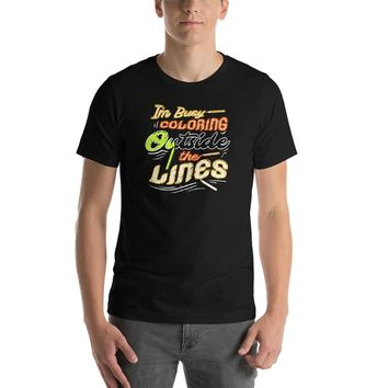 I'm Busy Coloring Outside The Lines T-Shirt