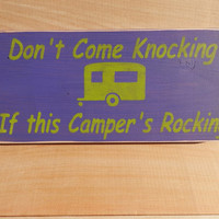 Don't Come Knocking if This Camper is Rocking wood sign country decor camper sign