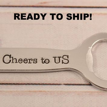 """Cheers to Us""  Bottle Opener Keychain - READY TO SHIP"