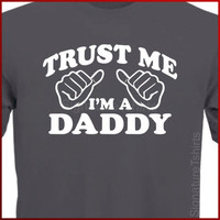 Trust Me I'm A Daddy Father's Day New Dad T-Shirt More Colors S-2XL