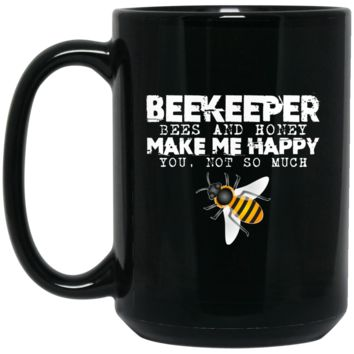 Beekeeper Gifts - Bees Make Me Happy Funny Mug