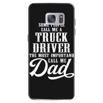 Some People Call Me a Truck Driver The Most Important Call Me Dad Samsung Galaxy S7