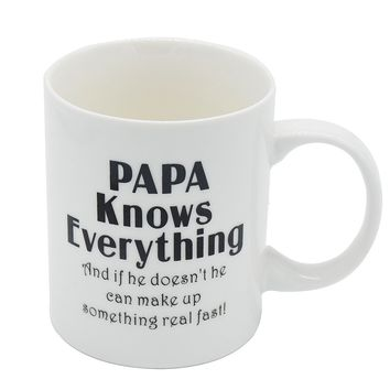 Papa Mug - 11OZ Bone China Porcelain Coffee Tea Cup - PAPA Knows Everything And if he doesn't he can make up something real fast