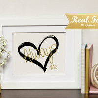 """Real Gold Foil Print With Frame (Optional) """"Love Always -Me""""Wedding Gift,Engagement Present, Anniversary Gifts, Framed Art, Engagement Bride"""