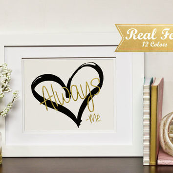 "Real Gold Foil Print With Frame (Optional) ""Love Always -Me""Wedding Gift,Engagement Present, Anniversary Gifts, Framed Art, Engagement Bride"