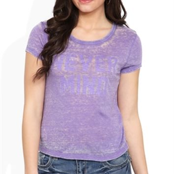 Short Sleeve Burnout Tee with Light Never Mind Screen